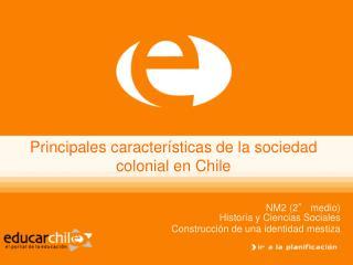 Principales caracter sticas de la sociedad colonial en Chile