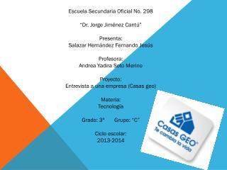 """Escuela Secundaria Oficial No. 298 """"Dr. Jorge Jiménez Cantú"""" Presenta:"""