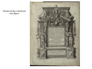 Theodor de  Bry ,  A Brief and True Report