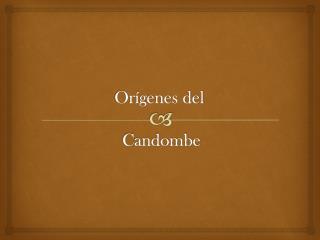 Orígenes del  Candombe