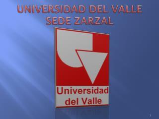 UNIVERSIDAD DEL VALLE SEDE ZARZAL