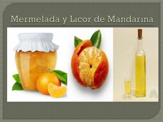 Mermelada y Licor de Mandarina