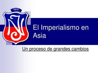 El Imperialismo en Asia
