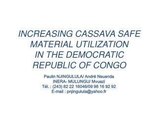 INCREASING CASSAVA SAFE MATERIAL UTILIZATION IN THE DEMOCRATIC REPUBLIC OF CONGO