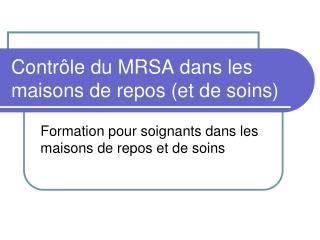 Contr le du MRSA dans les maisons de repos et de soins