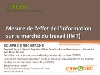 Mesure de l'effet de l'information sur le  marché du travail (IMT)