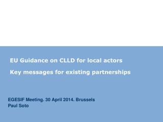 EU Guidance on CLLD for local  actors Key messages for  existing partnerships