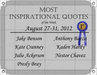 Most  Inspirational Quotes  of the Week August 27-31 , 2012