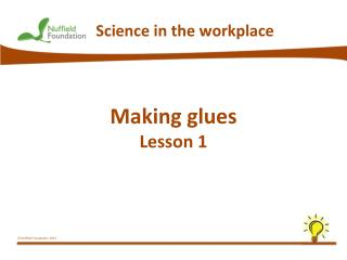 Making glues Lesson 1