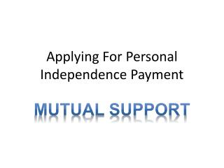 Applying For Personal Independence Payment