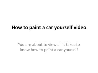 How to paint a car yourself video