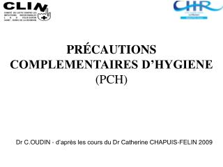 Dr C.OUDIN - d apr s les cours du Dr Catherine CHAPUIS-FELIN 2009