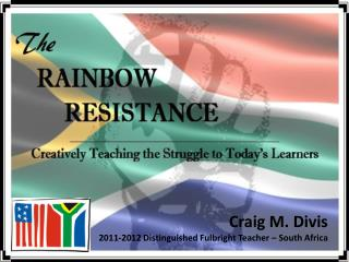 Craig M.  Divis 2011-2012 Distinguished Fulbright Teacher – South Africa