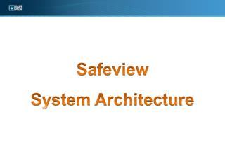Safeview System Architecture