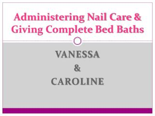 Administering Nail Care & Giving Complete Bed Baths