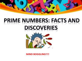 prime numbers: facts and discoveries