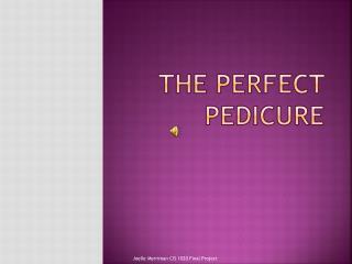 The Perfect Pedicure