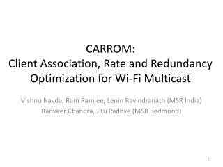 CARROM:  Client Association, Rate and Redundancy Optimization  for Wi-Fi Multicast