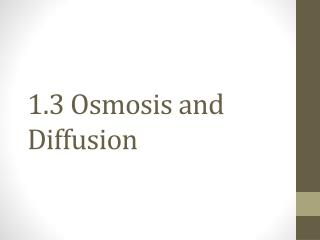 1.3 Osmosis and Diffusion