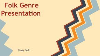 Folk Genre Presentation
