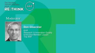 Don  Gloeckler EVP Research  & Innovation  Quality Executive  Member  Liaison The  ARF