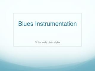 Blues Instrumentation