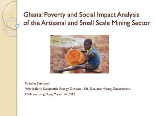 Ghana: Poverty and Social Impact Analysis of the Artisanal and Small Scale Mining Sector