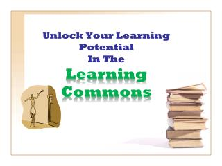 Unlock Your Learning Potential In The Learning Commons