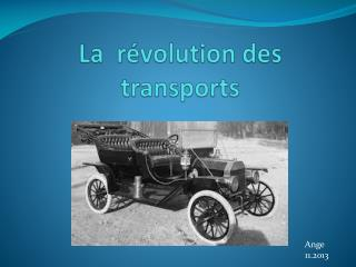 La  r�volution des transports