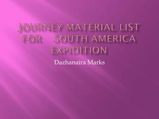 Journey Material list for  	S outh  A merica  E xpidition