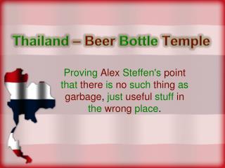 Thailand – Beer  Bottle Temple
