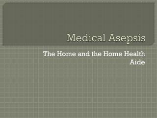 Medical Asepsis