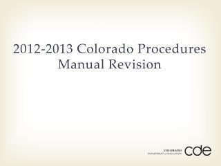 2012-2013 Colorado Procedures Manual Revision
