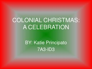 COLONIAL CHRISTMAS: A CELEBRATION