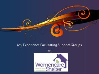 My Experience Facilitating Support Groups at:
