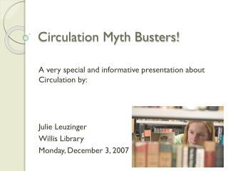 Circulation Myth Busters!