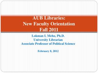 AUB Libraries: New Faculty Orientation Fall 2011