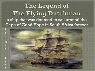 The  Legend of  The Flying  Dutchman