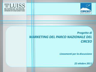 Progetto di MARKETING DEL PARCO NAZIONALE DEL CIRCEO Lineamenti per la discussione 22 ottobre 2011