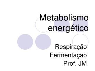 Metabolismo energ tico