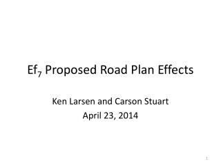 Ef 7  Proposed Road Plan Effects