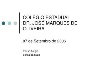 COL GIO ESTADUAL DR. JOS  MARQUES DE OLIVEIRA