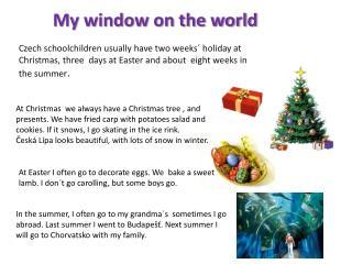 My window on the world