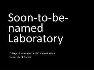 Soon-to-be-named Laboratory