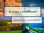 Ecolog a y ecosistemas