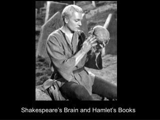 Shakespeare's Brain and Hamlet's Books