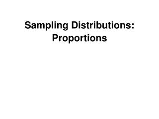 Sampling  Distributions: Proportions