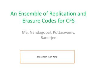 An Ensemble of Replication and Erasure Codes for CFS