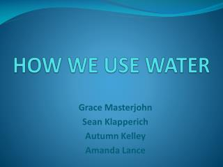 HOW WE USE WATER
