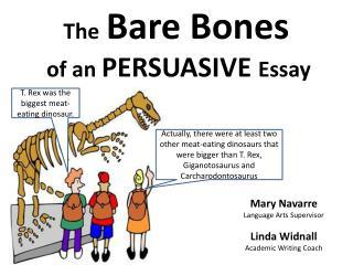 The Bare Bones             of an  PERSUASIVE  Essay